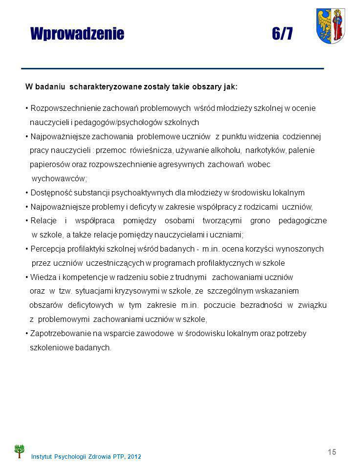 Wprowadzenie 6/7 W badaniu scharakteryzowane zostały takie obszary jak:
