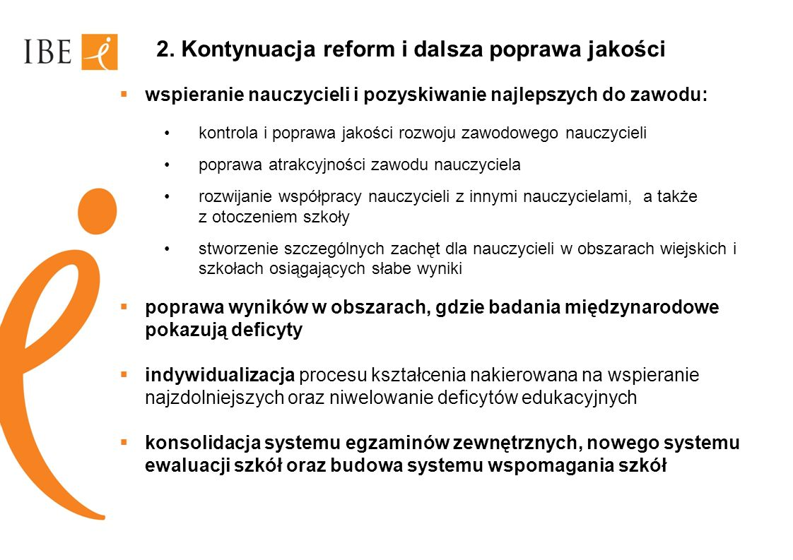 2. Kontynuacja reform i dalsza poprawa jakości