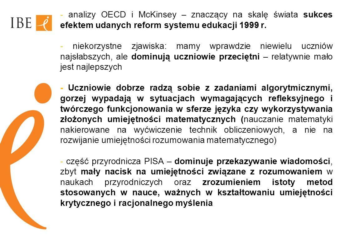 - analizy OECD i McKinsey – znaczący na skalę świata sukces efektem udanych reform systemu edukacji 1999 r.