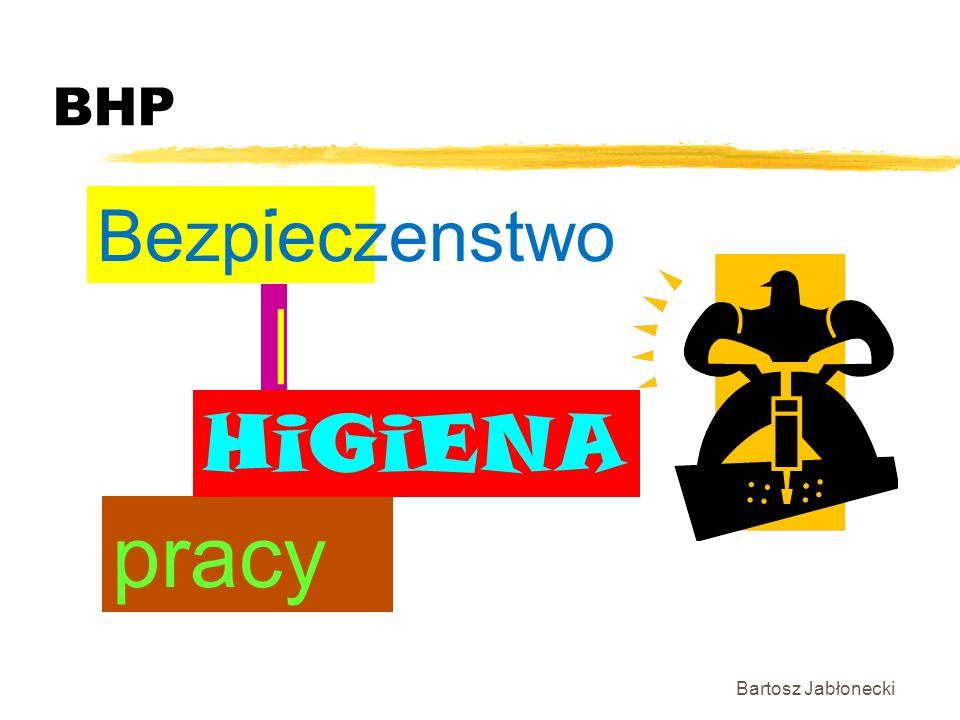 BHP Bezpieczenstwo . | HiGiENA pracy Bartosz Jabłonecki