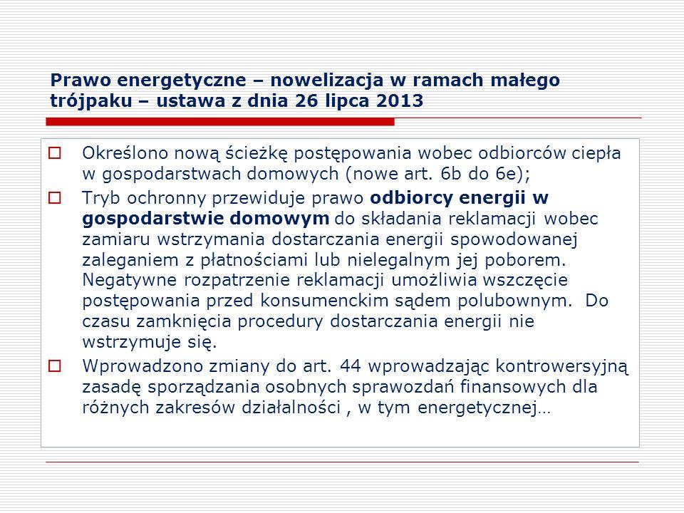 Prawo energetyczne – nowelizacja w ramach małego trójpaku – ustawa z dnia 26 lipca 2013