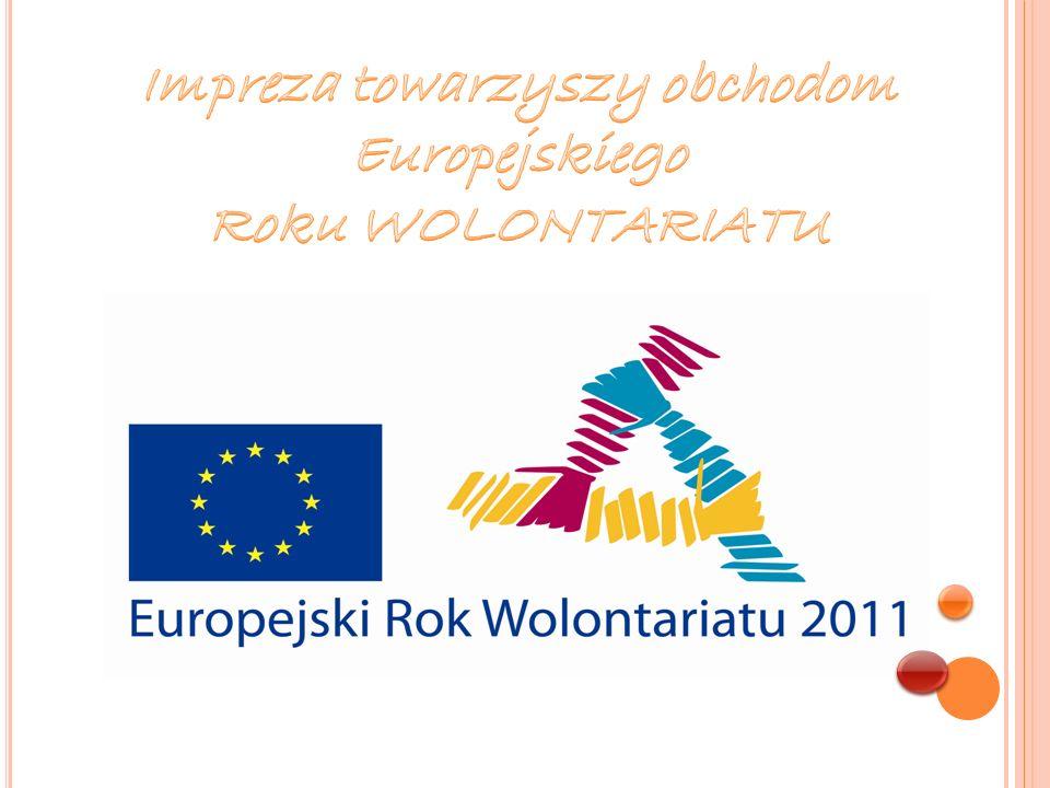 Impreza towarzyszy obchodom Europejskiego Roku WOLONTARIATU