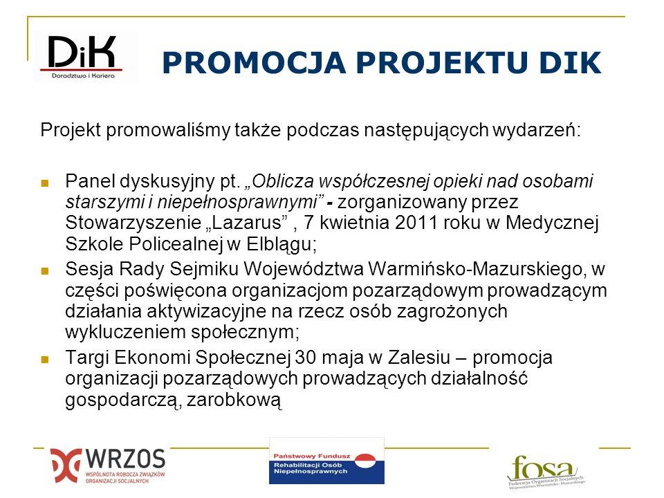 PROMOCJA PROJEKTU DIK Projekt promowaliśmy także podczas następujących wydarzeń: