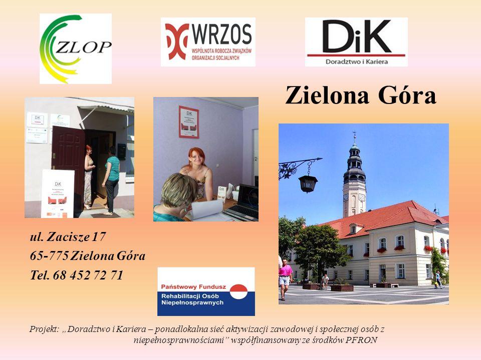 Zielona Góra ul. Zacisze 17 65-775 Zielona Góra Tel. 68 452 72 71