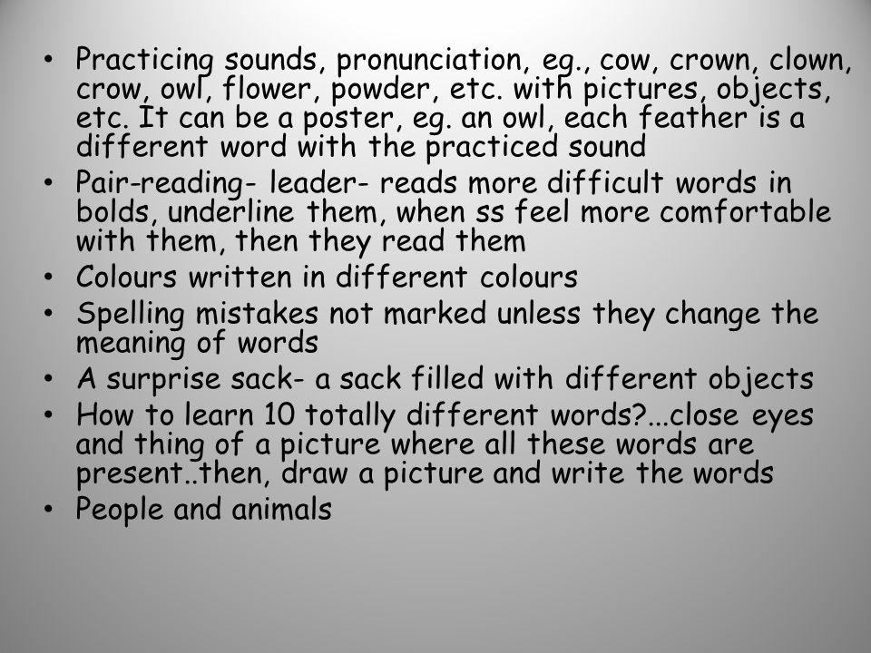 Practicing sounds, pronunciation, eg
