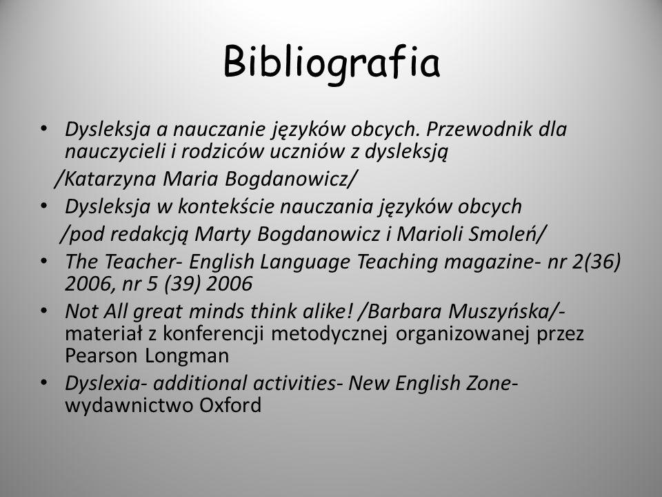 Bibliografia Dysleksja a nauczanie języków obcych. Przewodnik dla nauczycieli i rodziców uczniów z dysleksją.