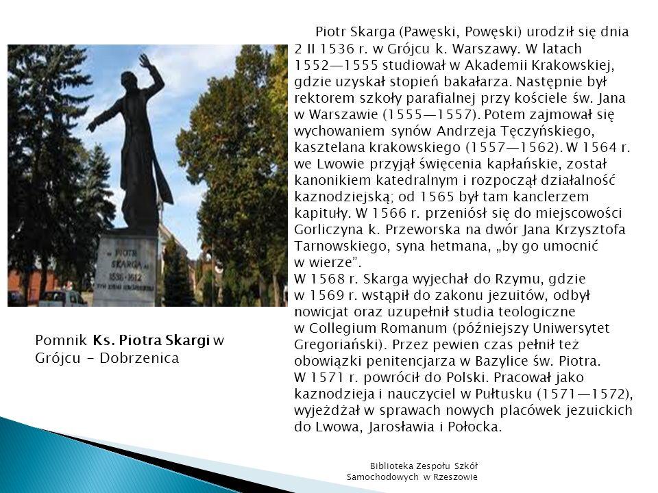 Piotr Skarga (Pawęski, Powęski) urodził się dnia 2 II 1536 r