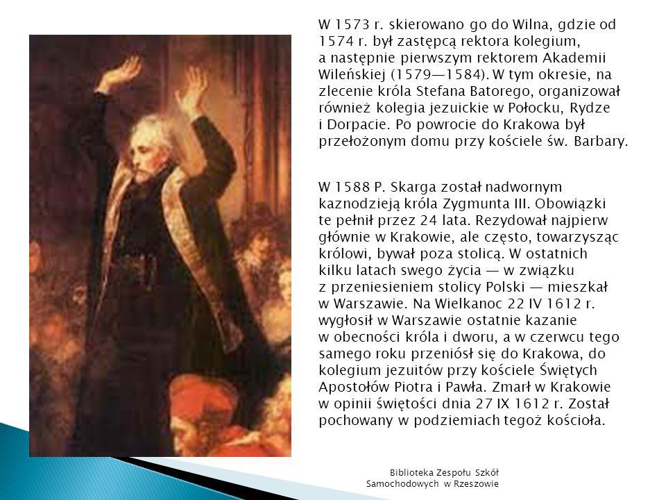W 1573 r. skierowano go do Wilna, gdzie od 1574 r