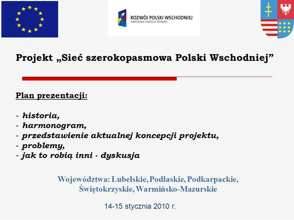 """Projekt """"Sieć szerokopasmowa Polski Wschodniej"""