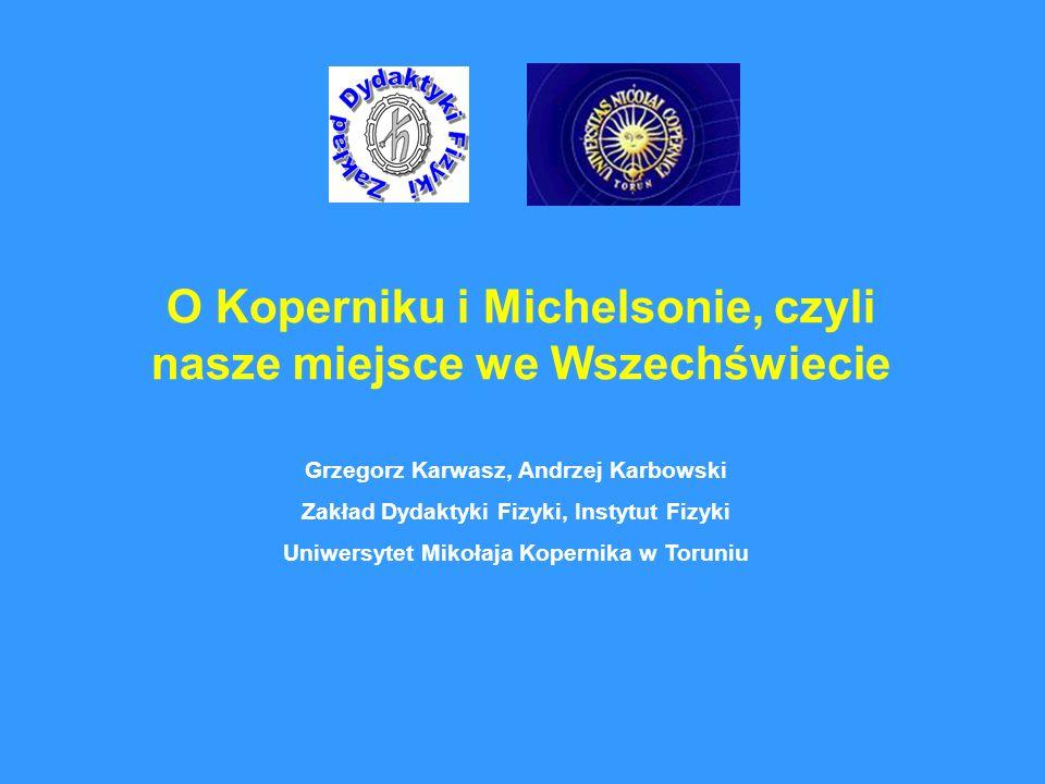 O Koperniku i Michelsonie, czyli nasze miejsce we Wszechświecie