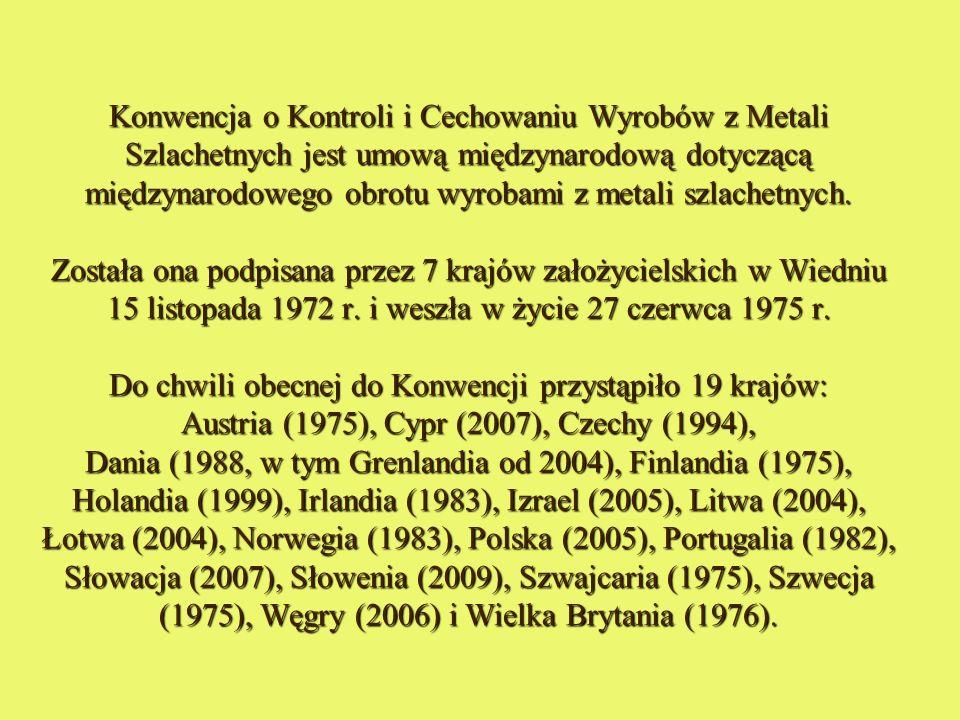 Konwencja o Kontroli i Cechowaniu Wyrobów z Metali Szlachetnych jest umową międzynarodową dotyczącą międzynarodowego obrotu wyrobami z metali szlachetnych.