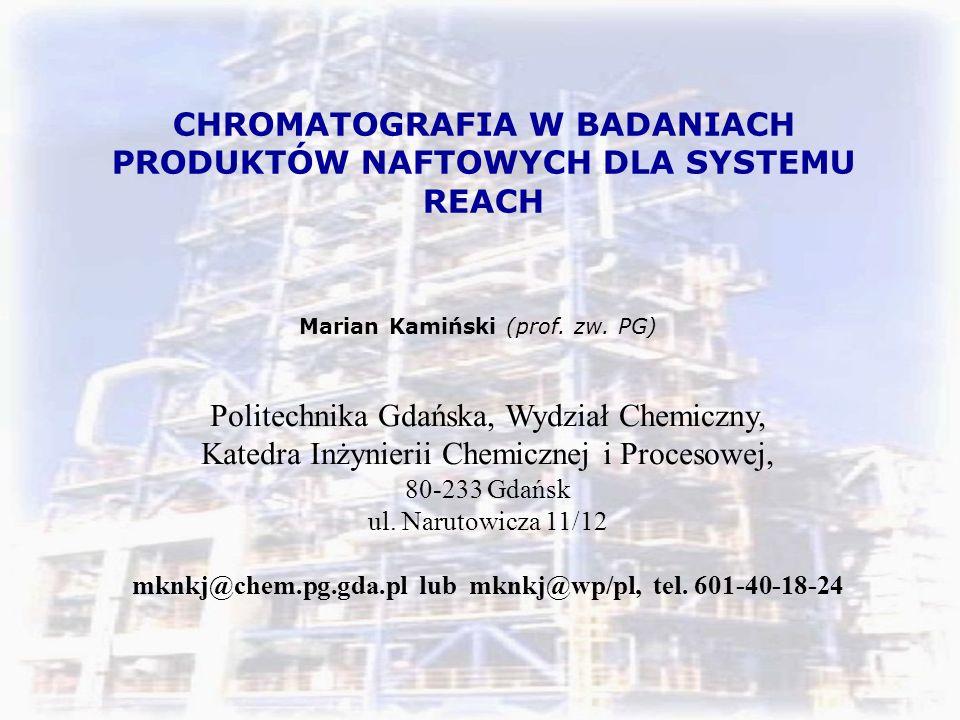 CHROMATOGRAFIA W BADANIACH PRODUKTÓW NAFTOWYCH DLA SYSTEMU REACH