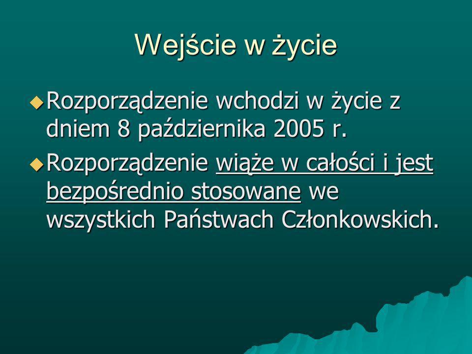 Wejście w życie Rozporządzenie wchodzi w życie z dniem 8 października 2005 r.