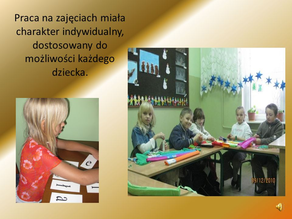 Praca na zajęciach miała charakter indywidualny, dostosowany do możliwości każdego dziecka.