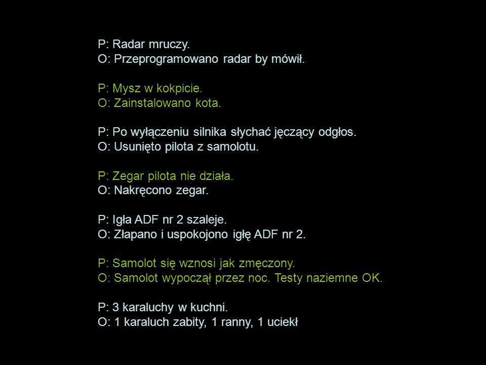 P: Radar mruczy. O: Przeprogramowano radar by mówił.