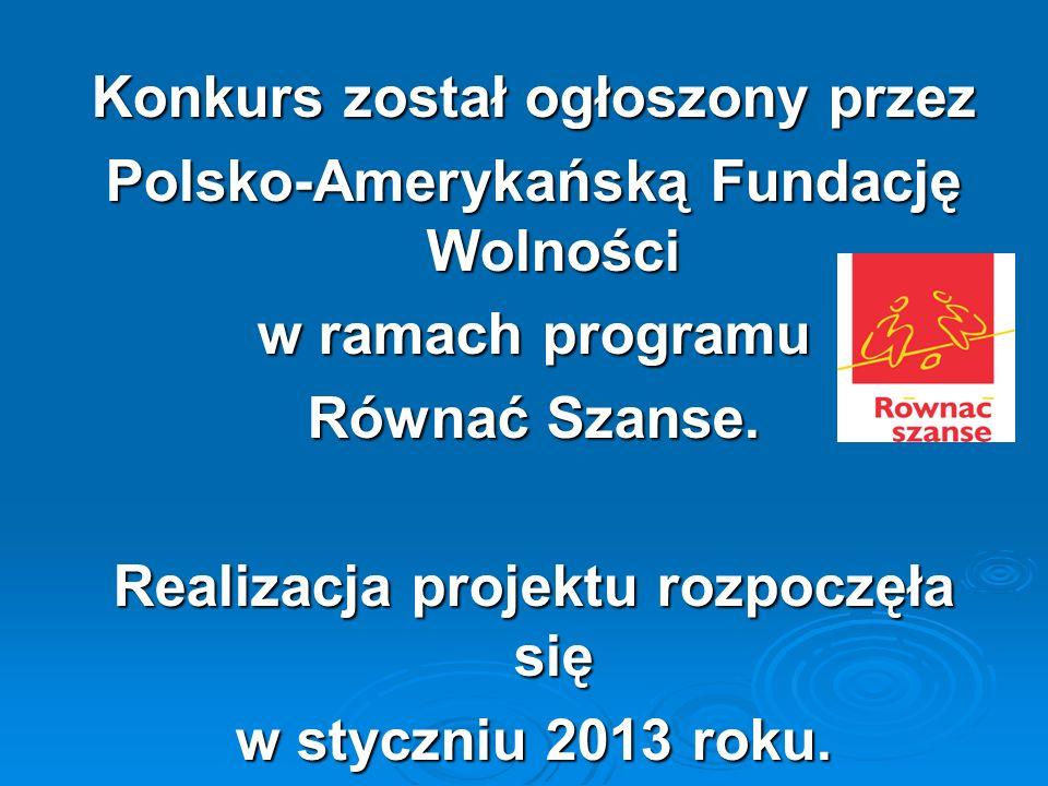 Konkurs został ogłoszony przez Polsko-Amerykańską Fundację Wolności