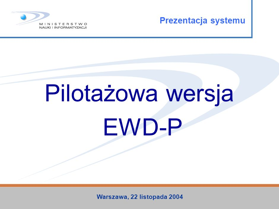 Pilotażowa wersja EWD-P Prezentacja systemu