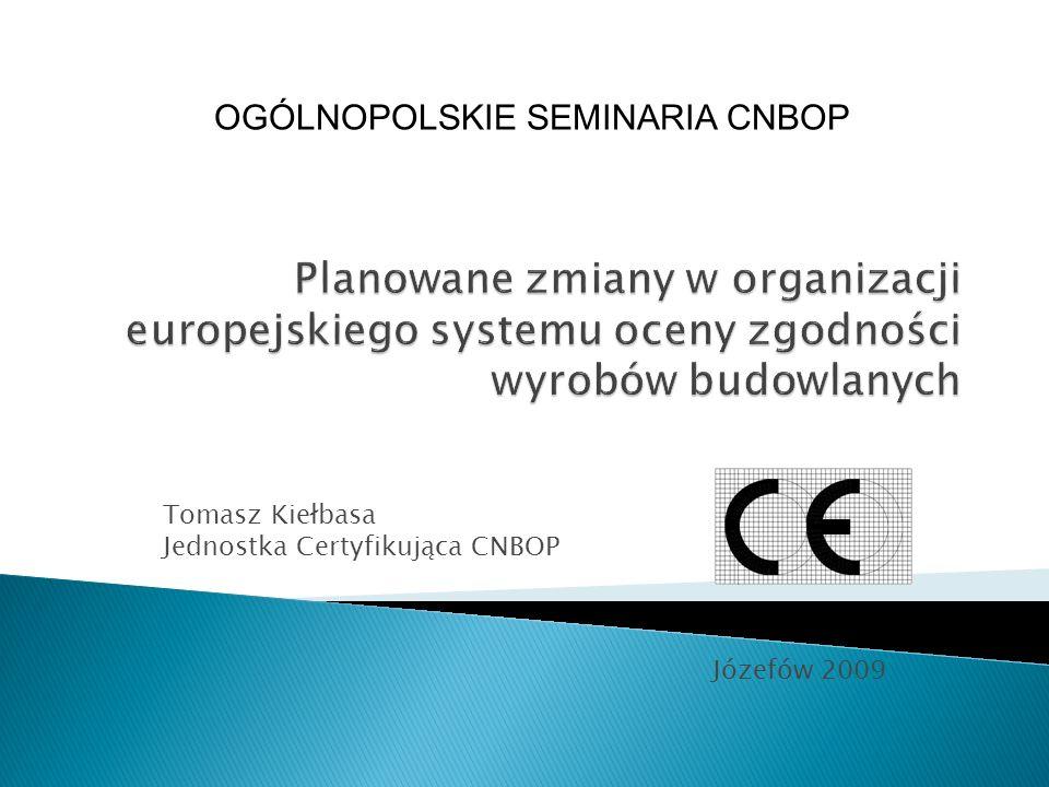 Tomasz Kiełbasa Jednostka Certyfikująca CNBOP Józefów 2009