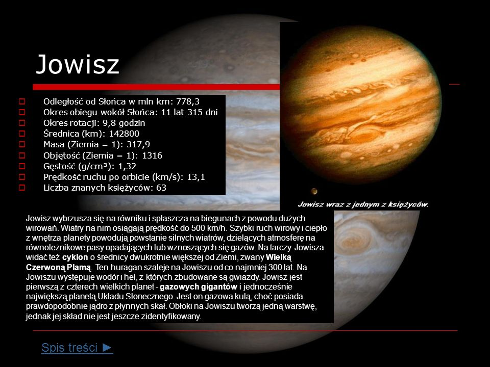 Jowisz Spis treści ► Odległość od Słońca w mln km: 778,3