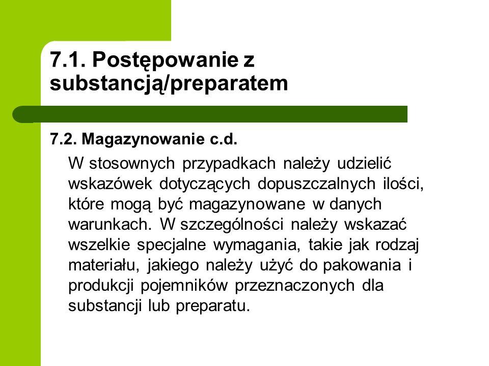 7.1. Postępowanie z substancją/preparatem