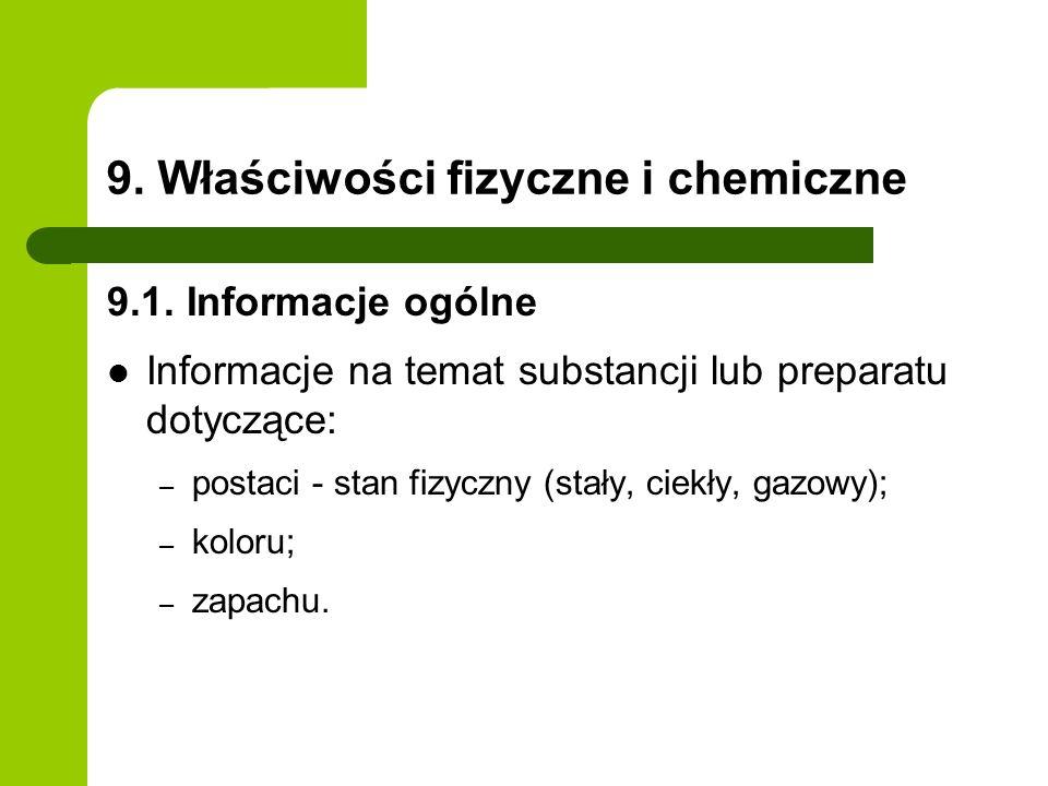 9. Właściwości fizyczne i chemiczne