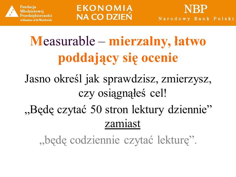 Measurable – mierzalny, łatwo poddający się ocenie