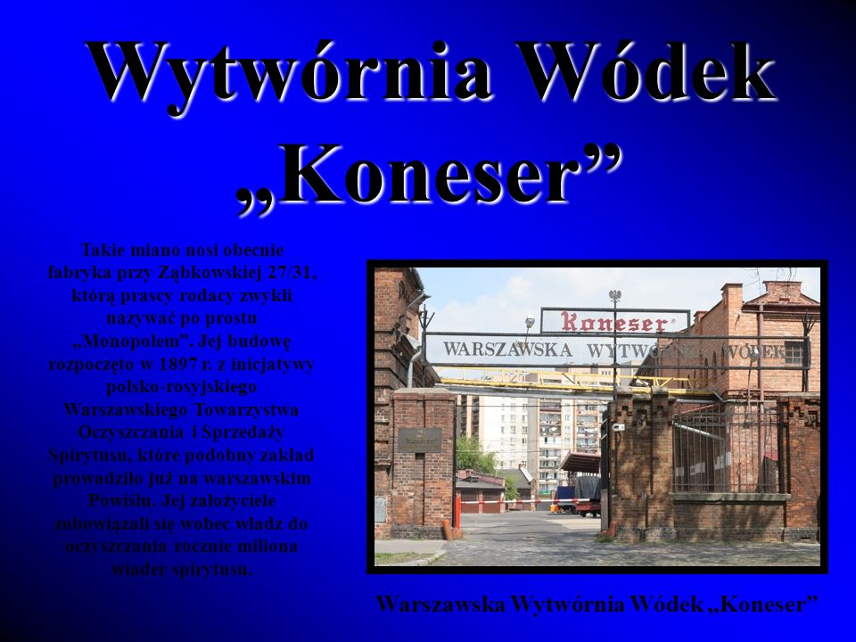 """Wytwórnia Wódek """"Koneser Warszawska Wytwórnia Wódek """"Koneser"""