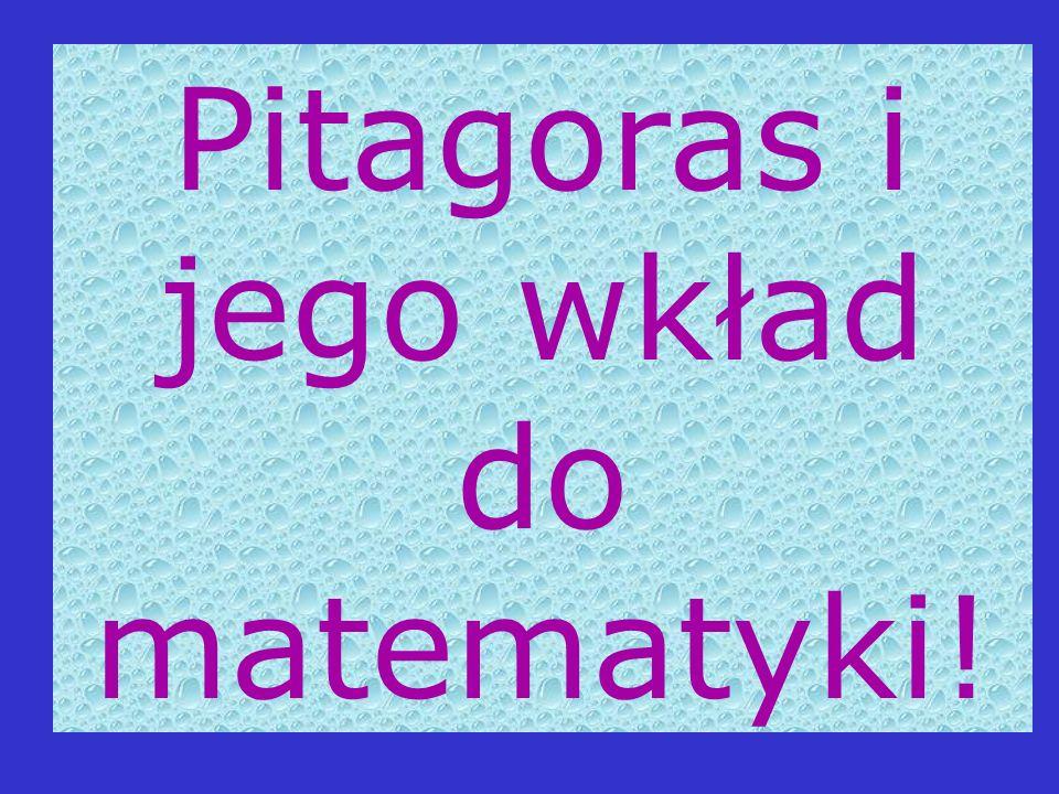 Pitagoras i jego wkład do matematyki!