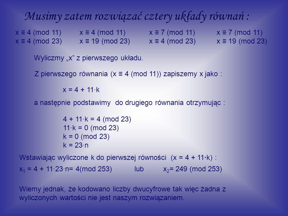 Musimy zatem rozwiązać cztery układy równań :