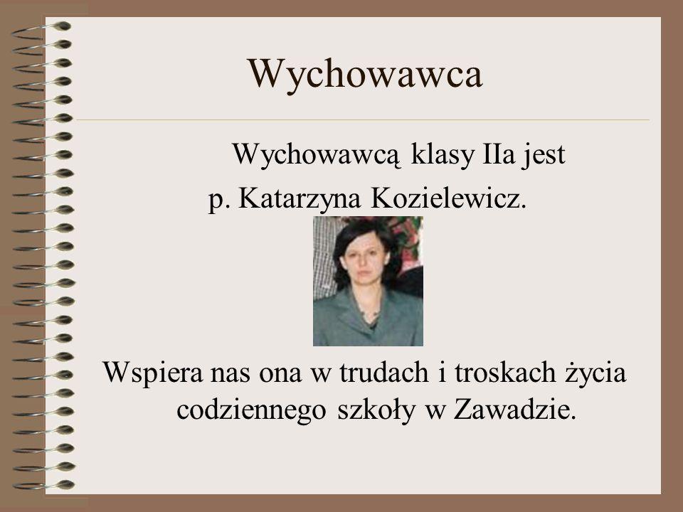 Wychowawca Wychowawcą klasy IIa jest p. Katarzyna Kozielewicz.