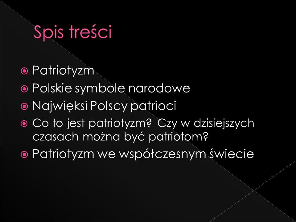 Spis treści Patriotyzm Polskie symbole narodowe