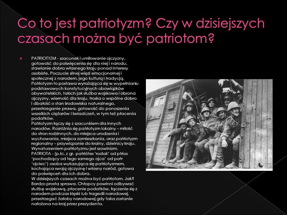 Co to jest patriotyzm Czy w dzisiejszych czasach można być patriotom