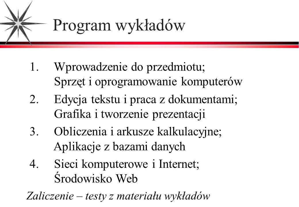 Program wykładów 1. Wprowadzenie do przedmiotu;