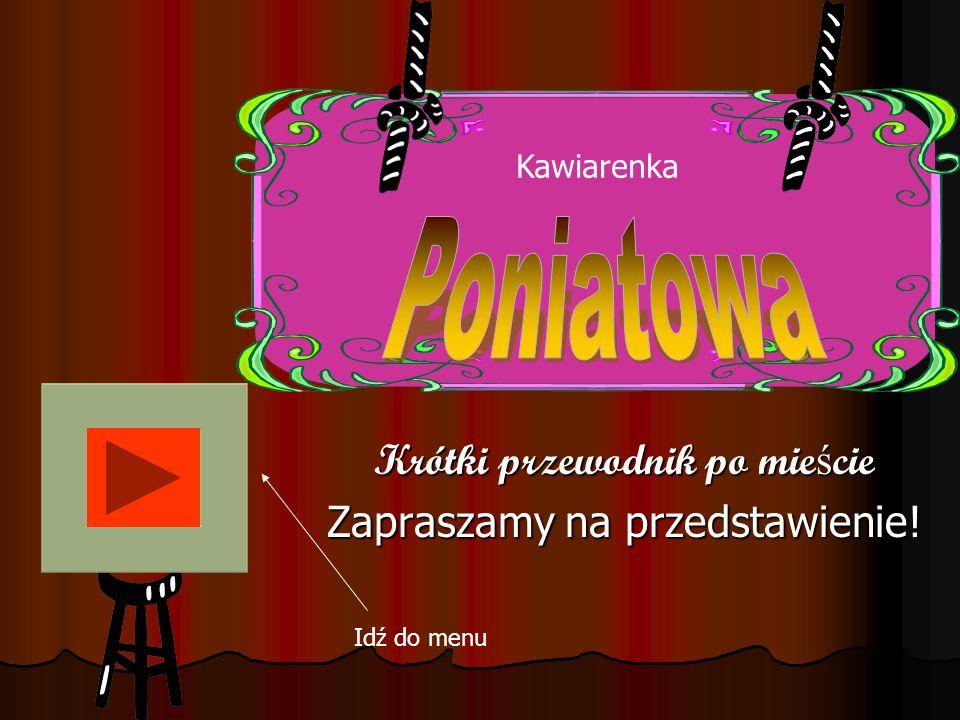 Krótki przewodnik po mieście Zapraszamy na przedstawienie!
