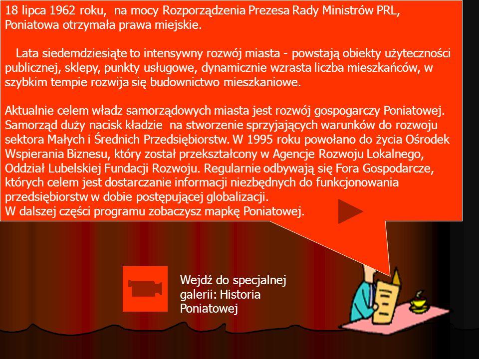 18 lipca 1962 roku, na mocy Rozporządzenia Prezesa Rady Ministrów PRL, Poniatowa otrzymała prawa miejskie.