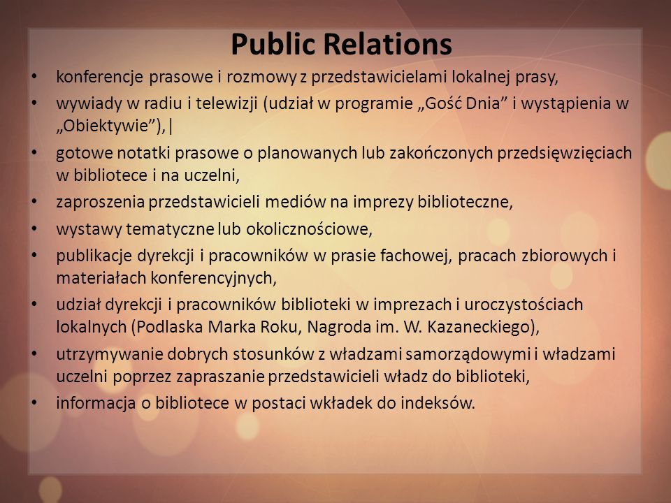 Public Relations konferencje prasowe i rozmowy z przedstawicielami lokalnej prasy,