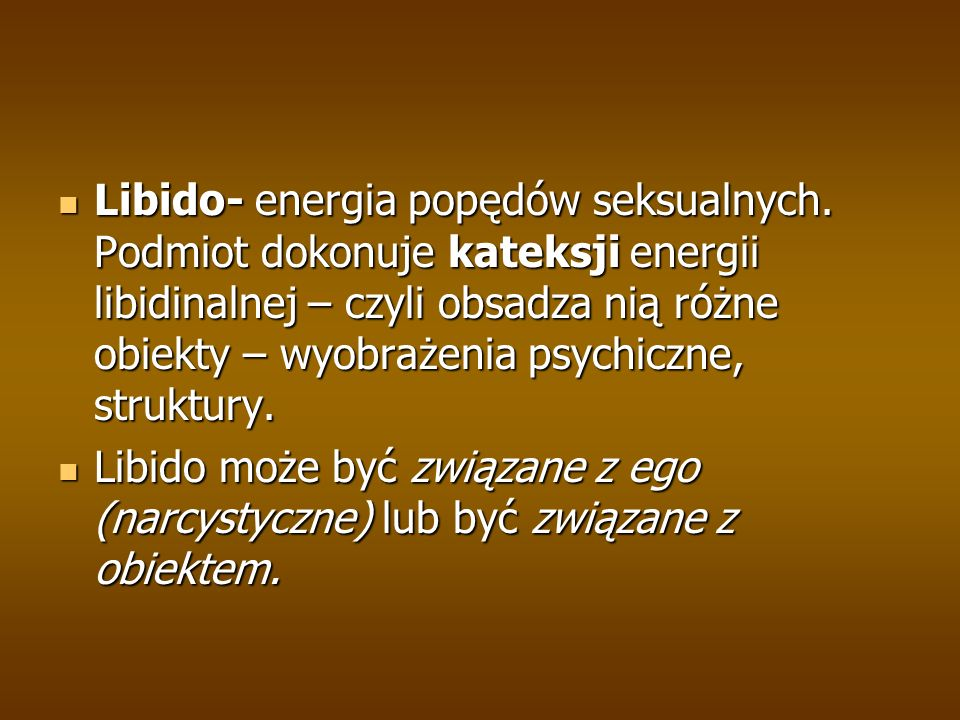 Libido- energia popędów seksualnych