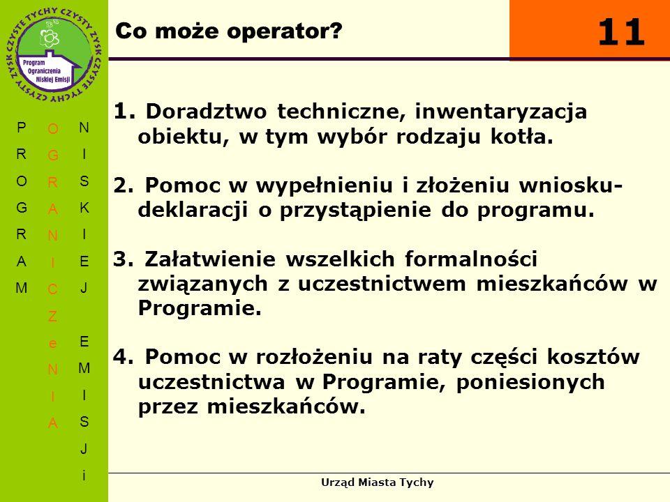 Co może operator 11. Doradztwo techniczne, inwentaryzacja obiektu, w tym wybór rodzaju kotła.