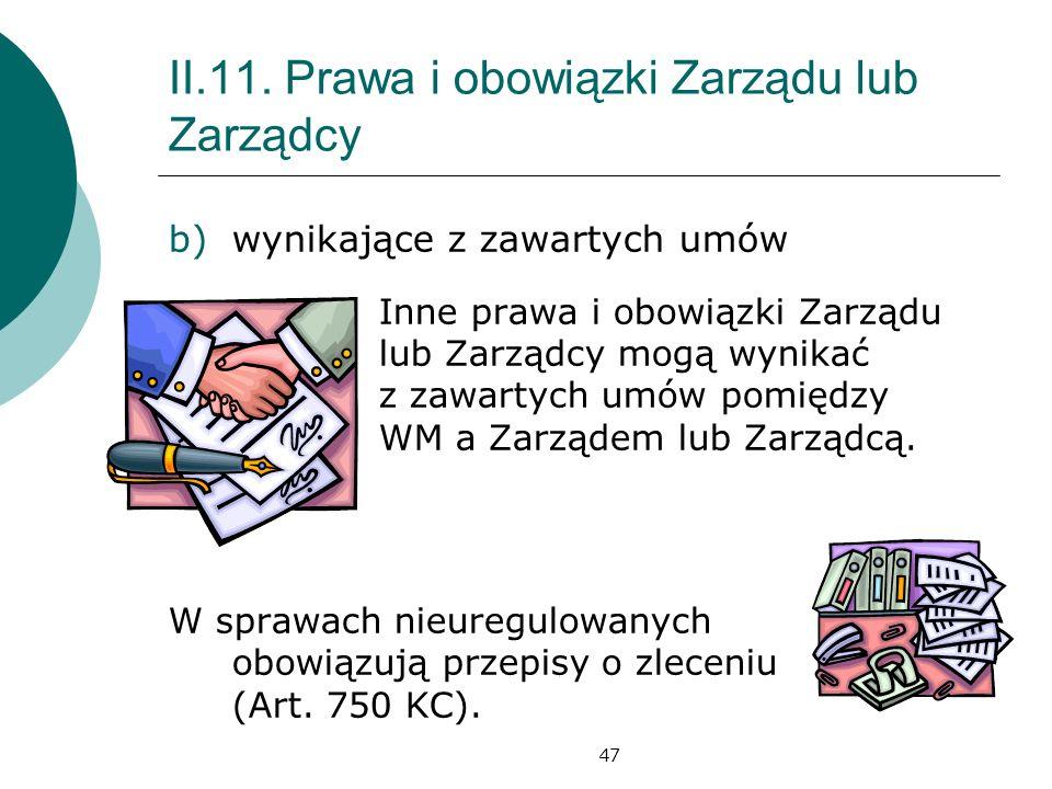 II.11. Prawa i obowiązki Zarządu lub Zarządcy