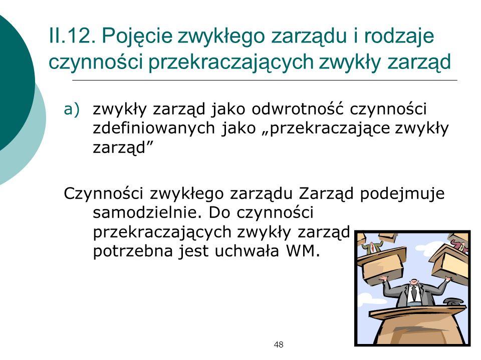 II.12. Pojęcie zwykłego zarządu i rodzaje czynności przekraczających zwykły zarząd