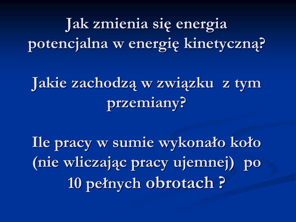 Jak zmienia się energia potencjalna w energię kinetyczną