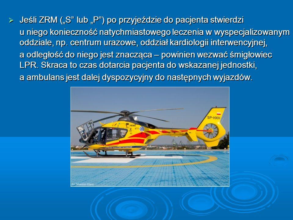 """Jeśli ZRM (""""S lub """"P ) po przyjeździe do pacjenta stwierdzi"""