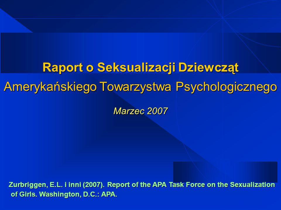 Raport o Seksualizacji Dziewcząt Amerykańskiego Towarzystwa Psychologicznego Marzec 2007