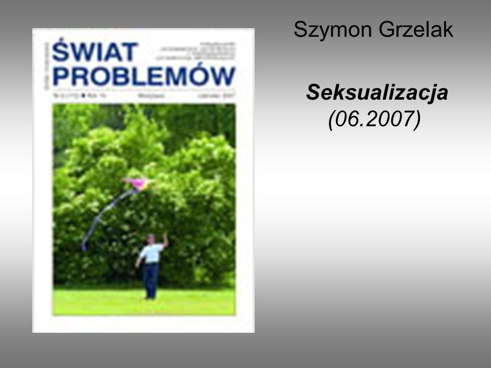 Szymon Grzelak Seksualizacja (06.2007)