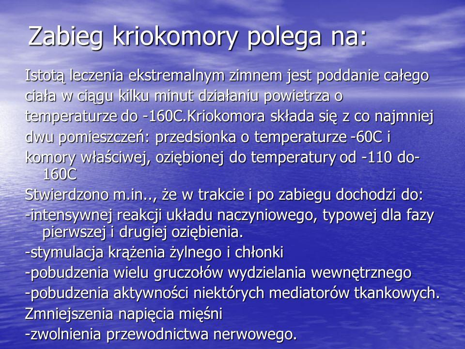 Zabieg kriokomory polega na: