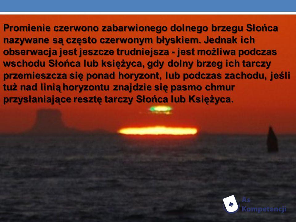 Promienie czerwono zabarwionego dolnego brzegu Słońca nazywane są często czerwonym błyskiem.
