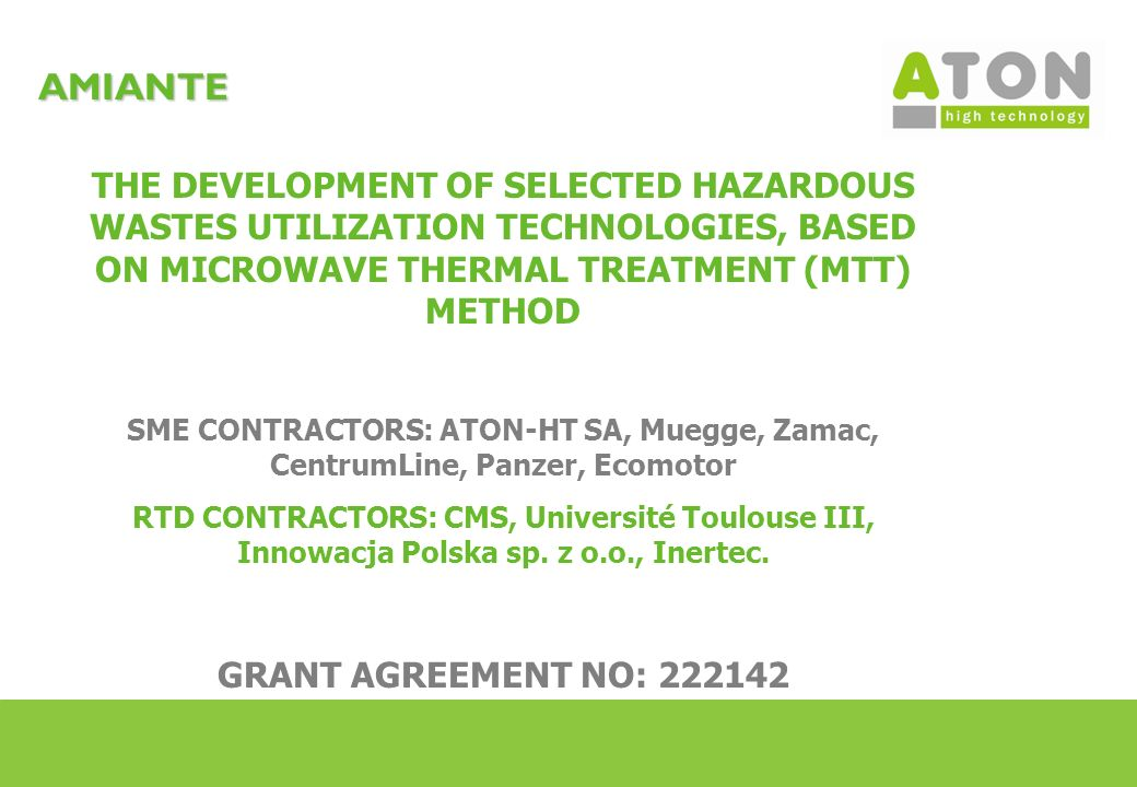 AMIANTE THE DEVELOPMENT OF SELECTED HAZARDOUS WASTES UTILIZATION TECHNOLOGIES, BASED ON MICROWAVE THERMAL TREATMENT (MTT) METHOD.