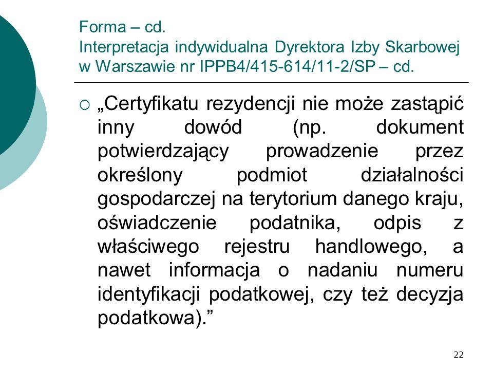 Forma – cd. Interpretacja indywidualna Dyrektora Izby Skarbowej w Warszawie nr IPPB4/415-614/11-2/SP – cd.