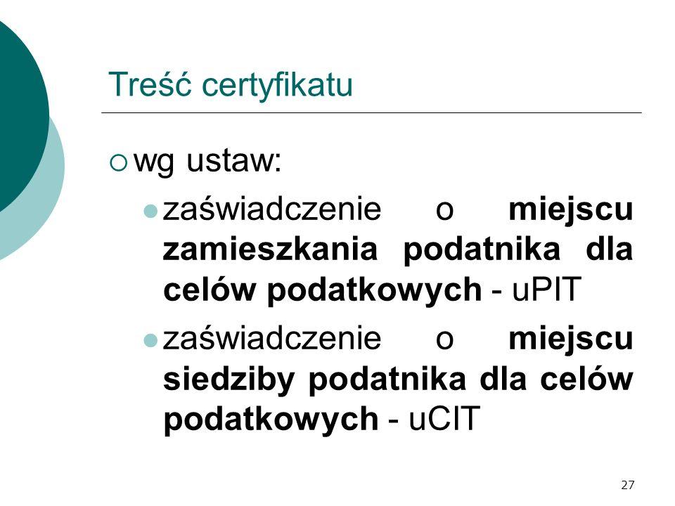 Treść certyfikatu wg ustaw: zaświadczenie o miejscu zamieszkania podatnika dla celów podatkowych - uPIT.