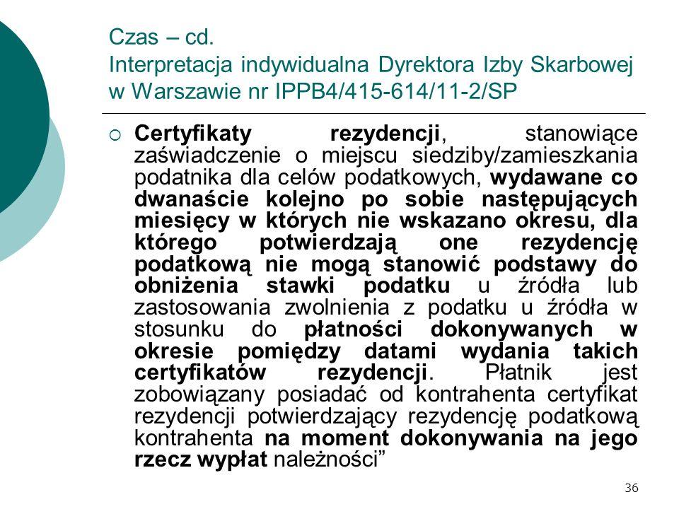Czas – cd. Interpretacja indywidualna Dyrektora Izby Skarbowej w Warszawie nr IPPB4/415-614/11-2/SP